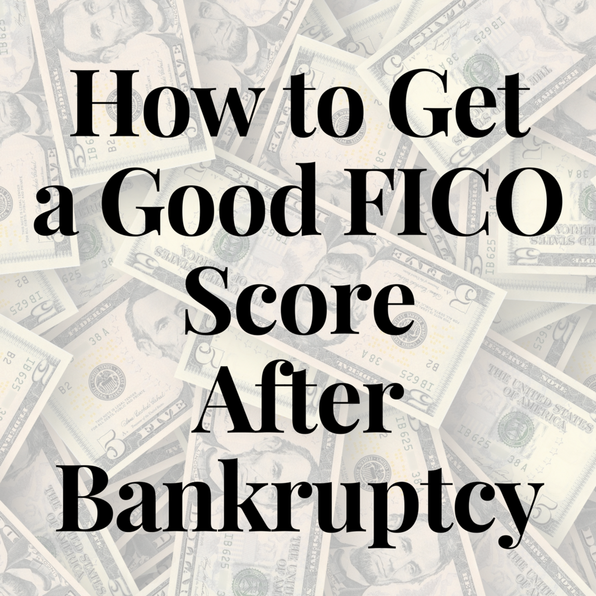 Here are the five things I did to get a good FICO score after bankruptcy.