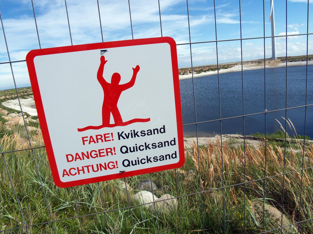 Caution! Quicksand