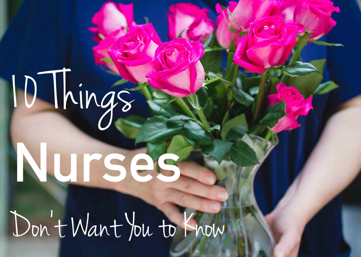10 Things Nurses Don't Want You to Know