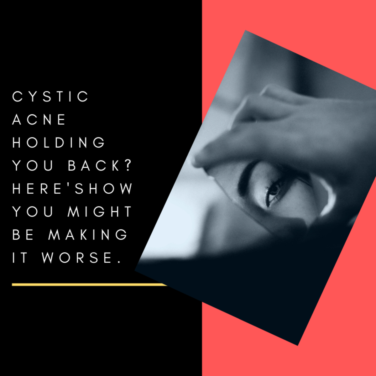 How You May Be Making Your Cystic Acne Worse