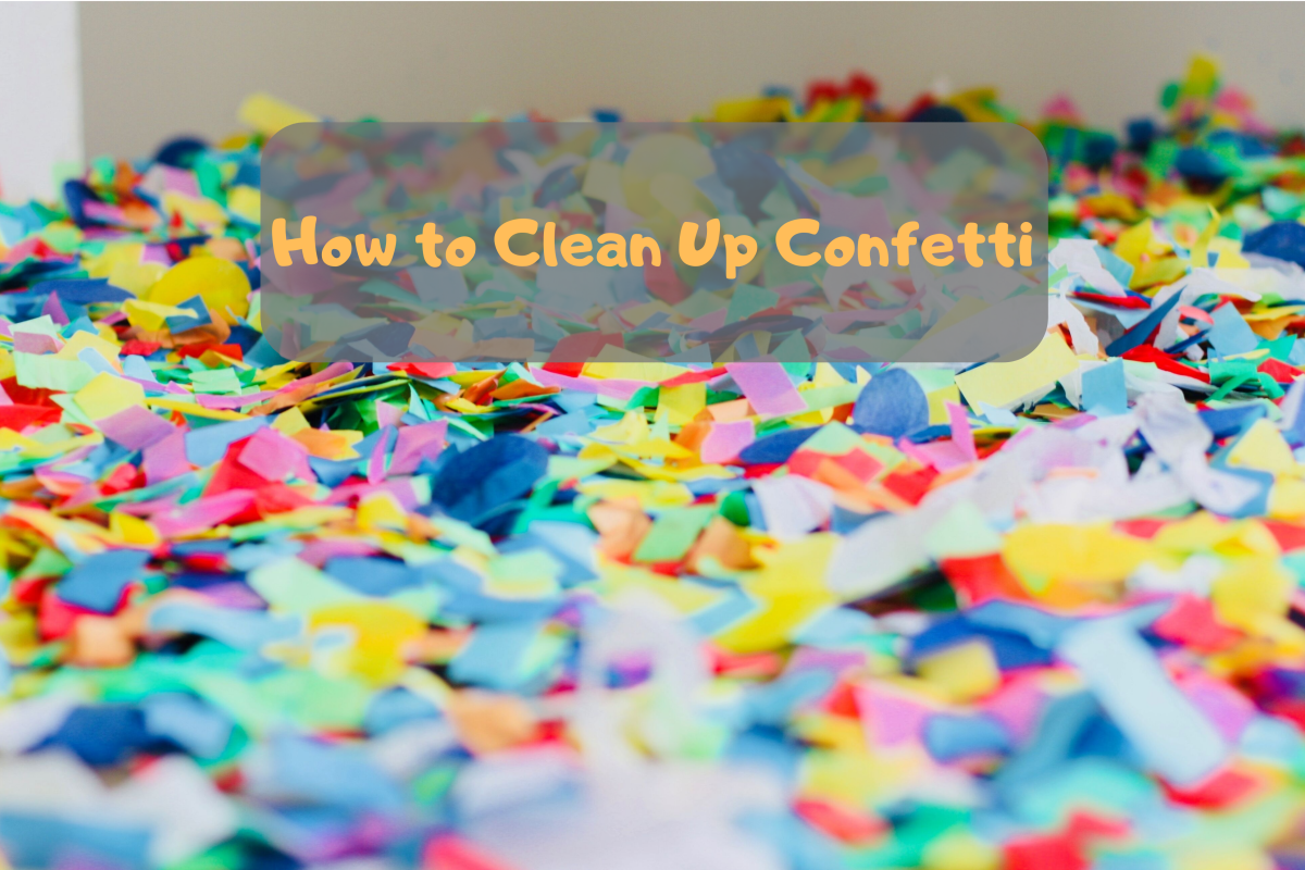 How to Clean up Party Confetti