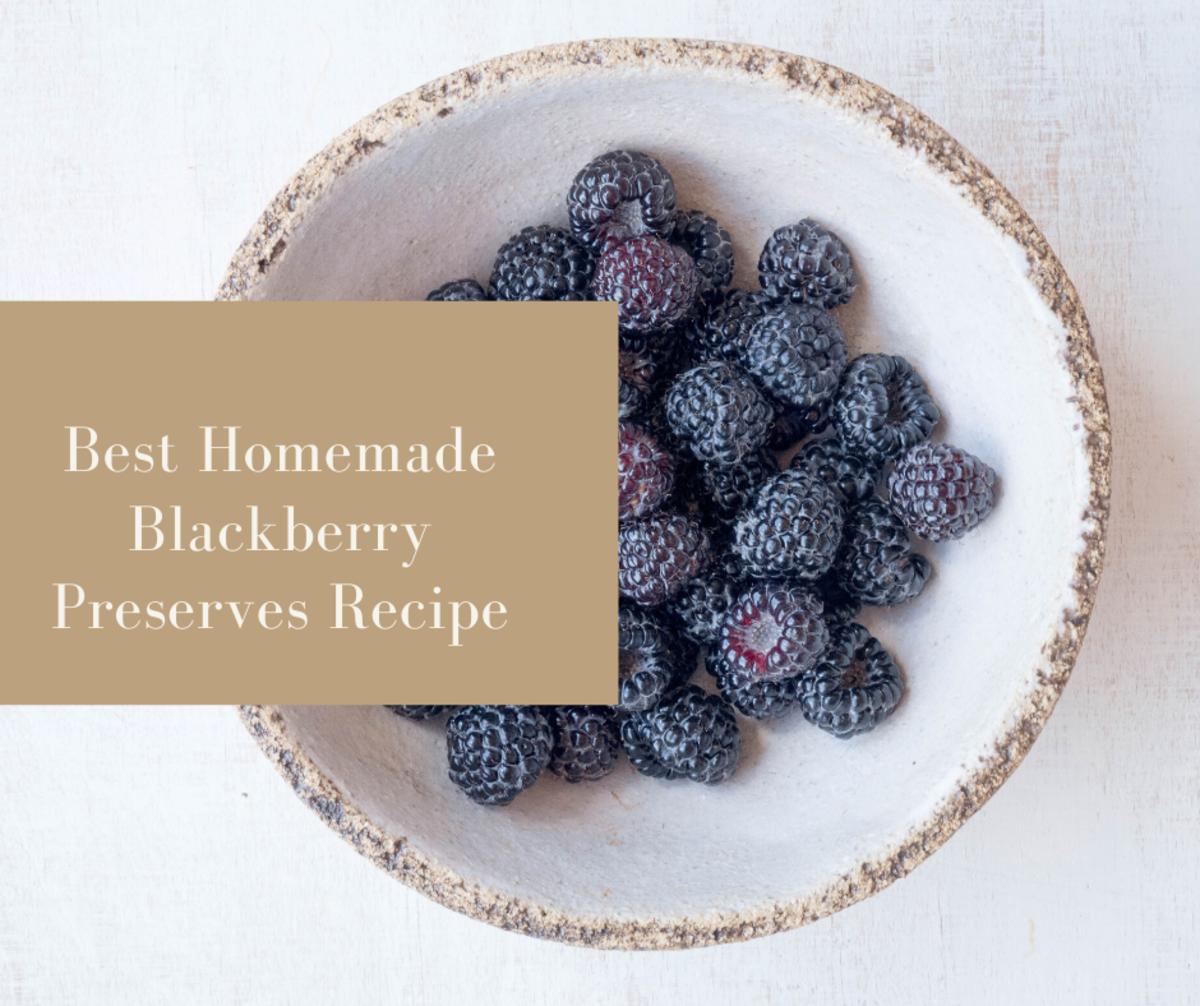 The Best Homemade Blackberry Preserves Recipe