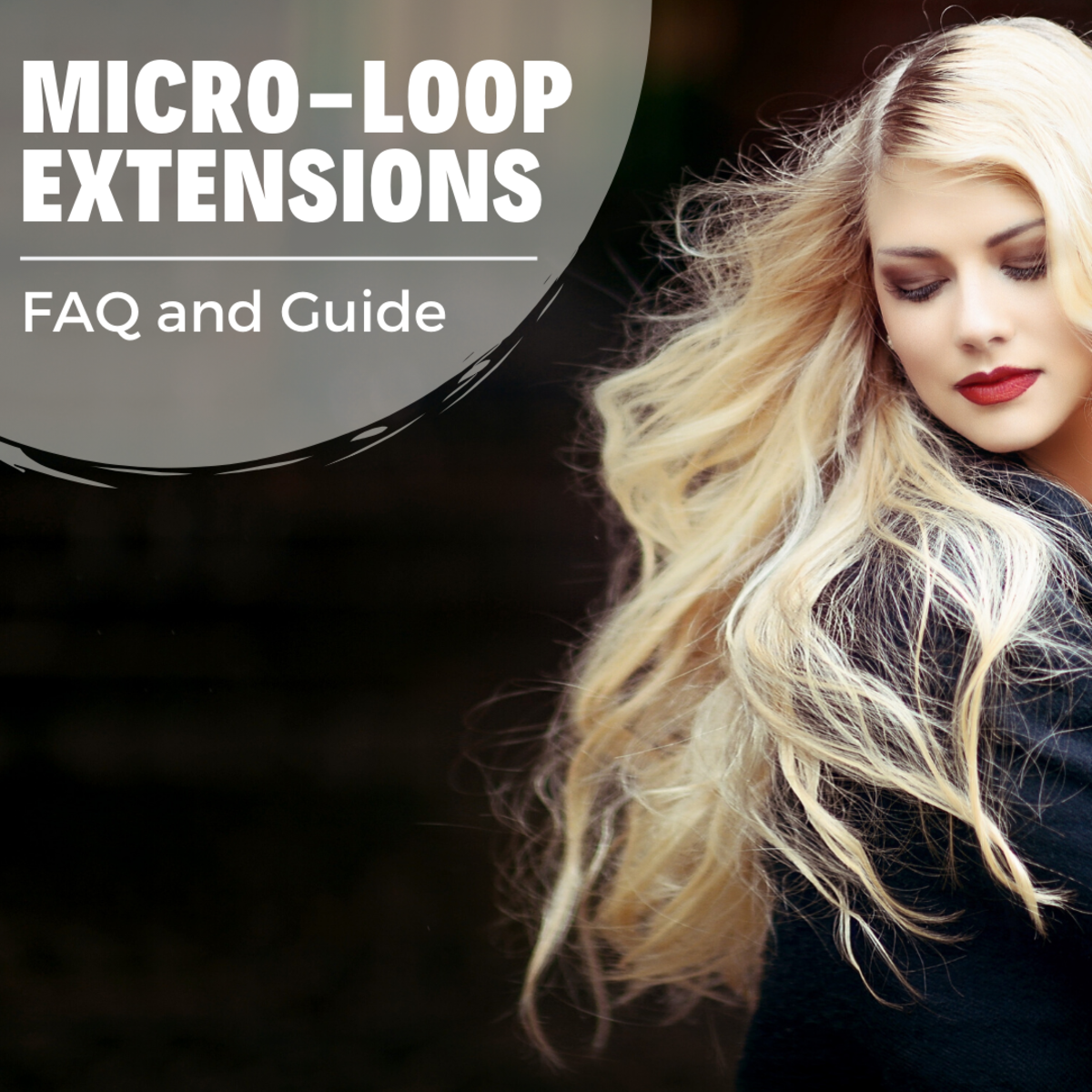 Guide to Micro-Ring or Micro-Loop Hair Extensions (FAQs)