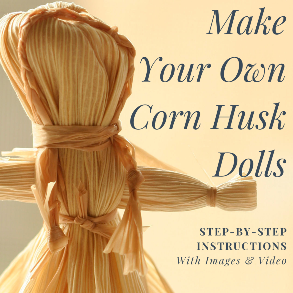 How to Make Corn Husk Dolls (Step-by-Step Instructions)