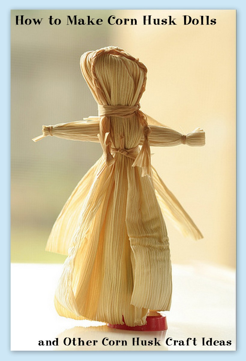 How To Make Corn Husk Dolls And Other Corn Husk Craft Ideas Feltmagnet