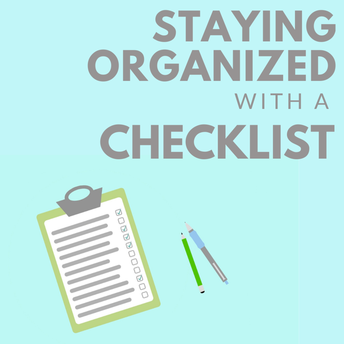 How to Stay Organized With a Checklist