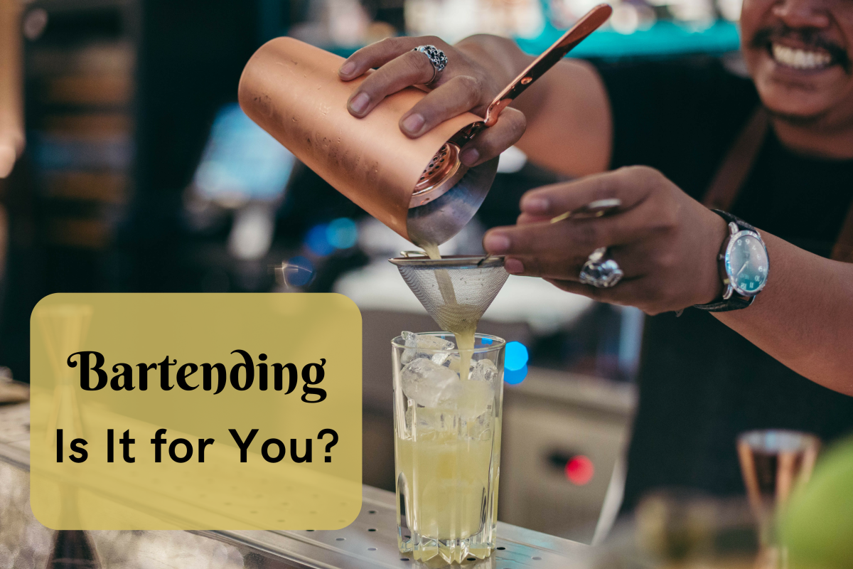 Bartending may have a glamorous appeal, but like any other profession, it has its downsides, too. Do your research before deciding to pursue this career.