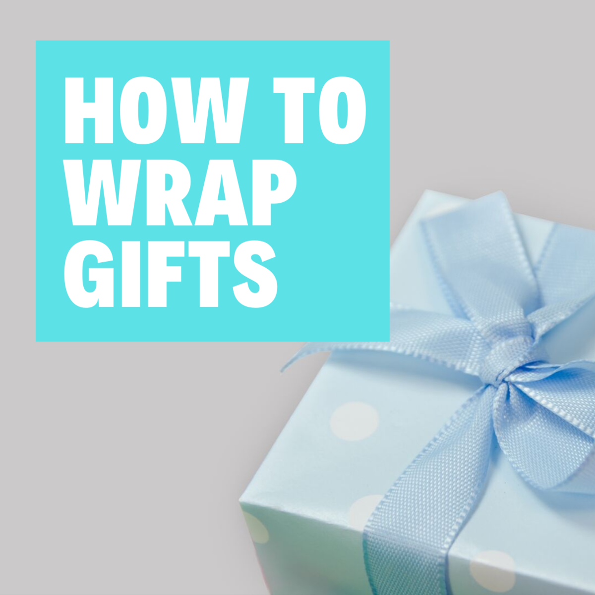 How to Wrap Presents and Gifts Properly