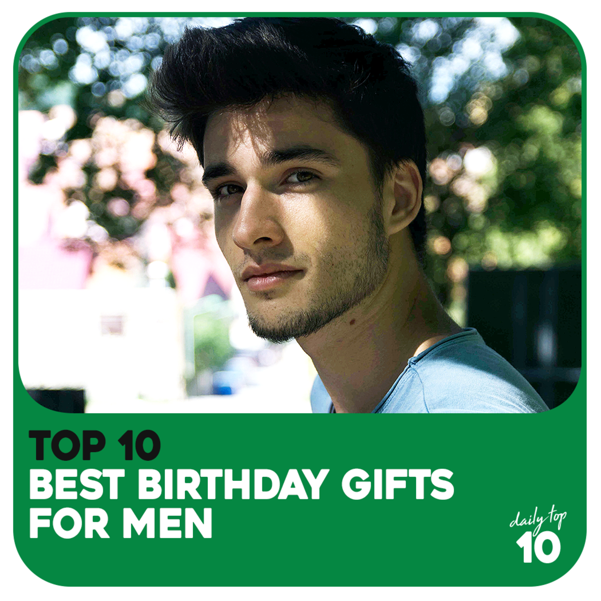Top 10 Best Birthday Gifts for Men (Father, Husband, Brother, Friend)