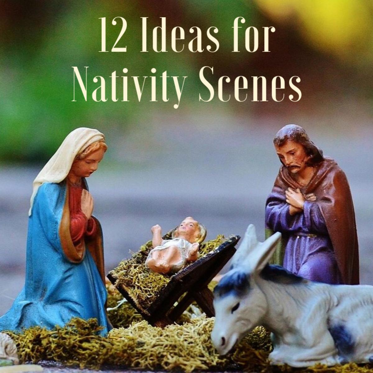 12 Christmas Nativity Scene Ideas