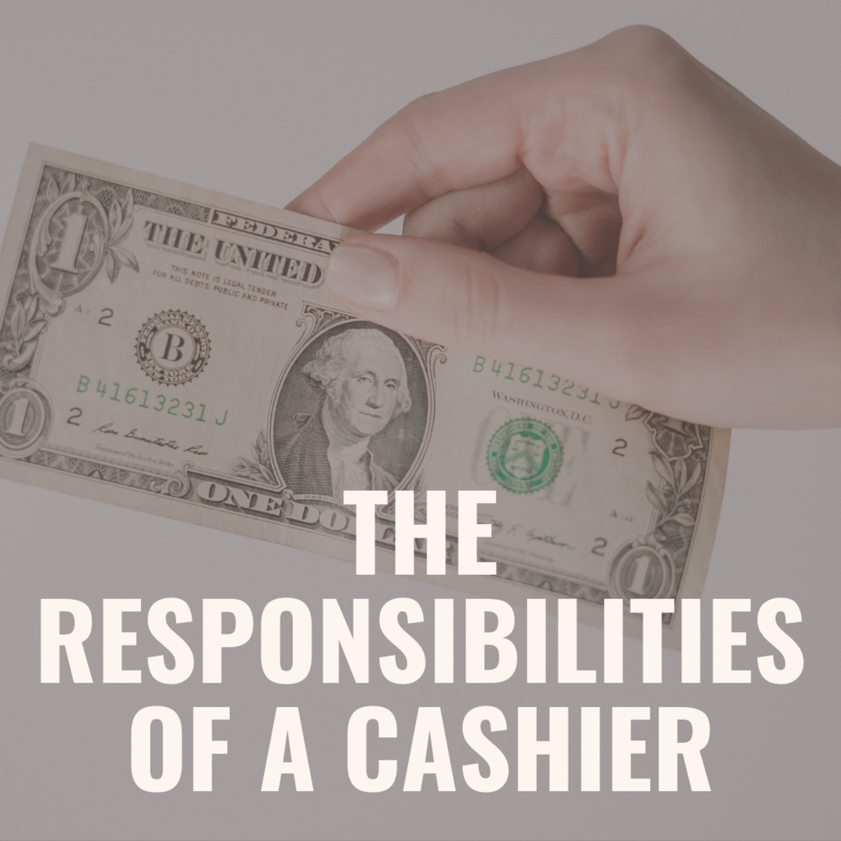 Learn what a cashier does on a daily basis.