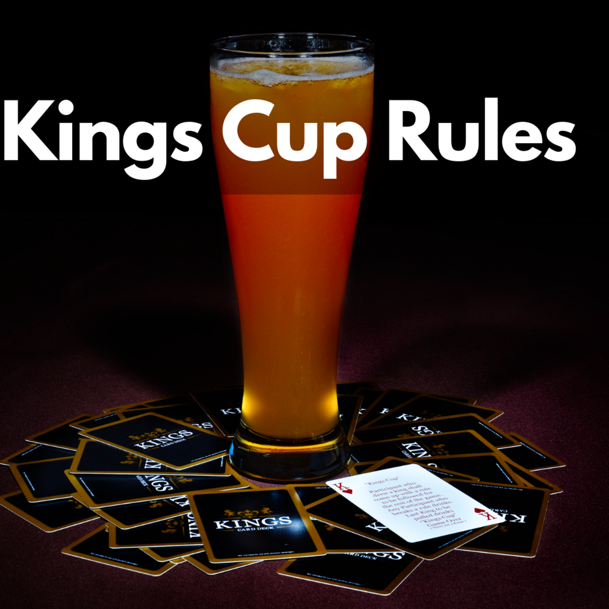 Learn all about how to play the drinking game Kings, also known as Kings Cup.