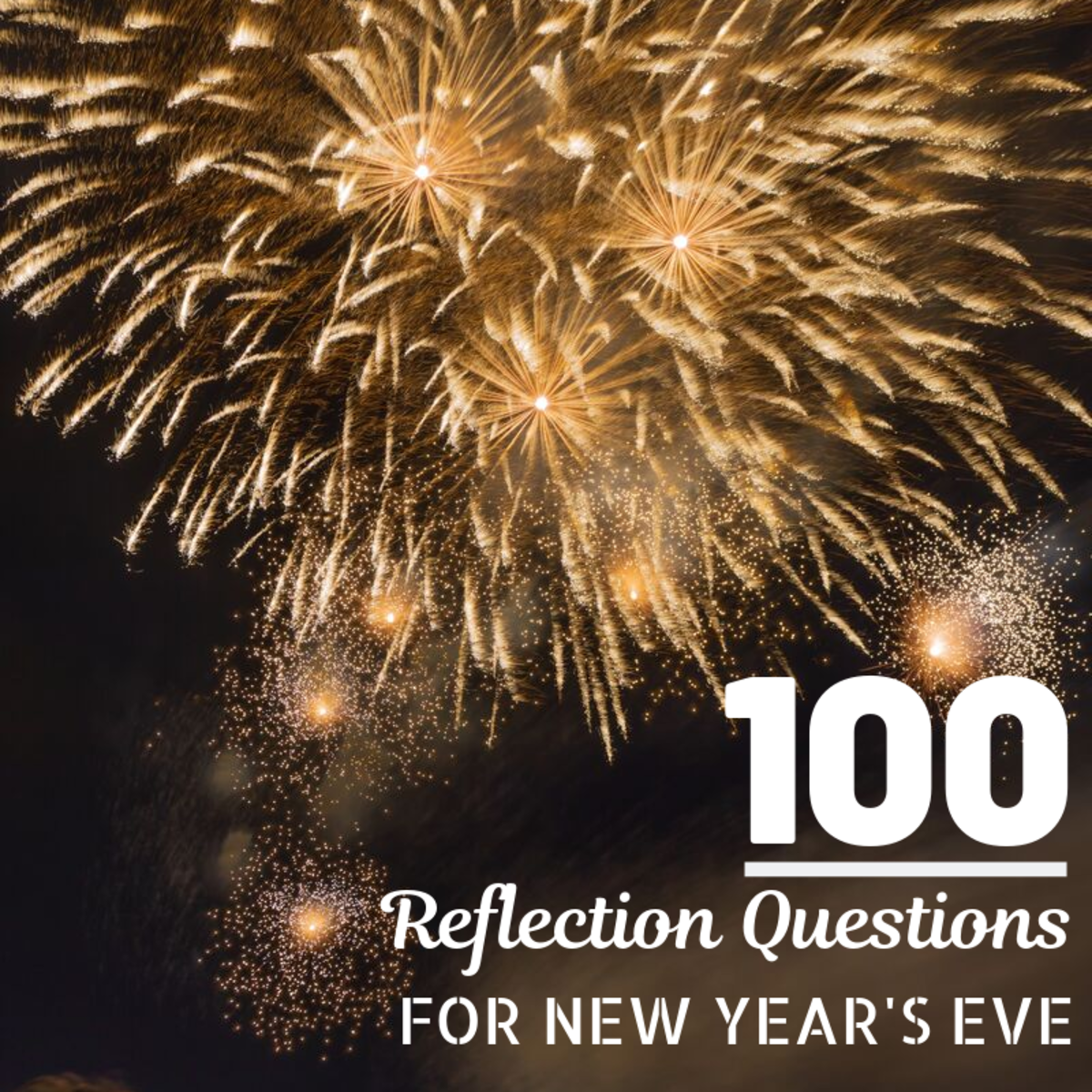 100 Reflection Questions to Help Guide Your New Year's Resolutions