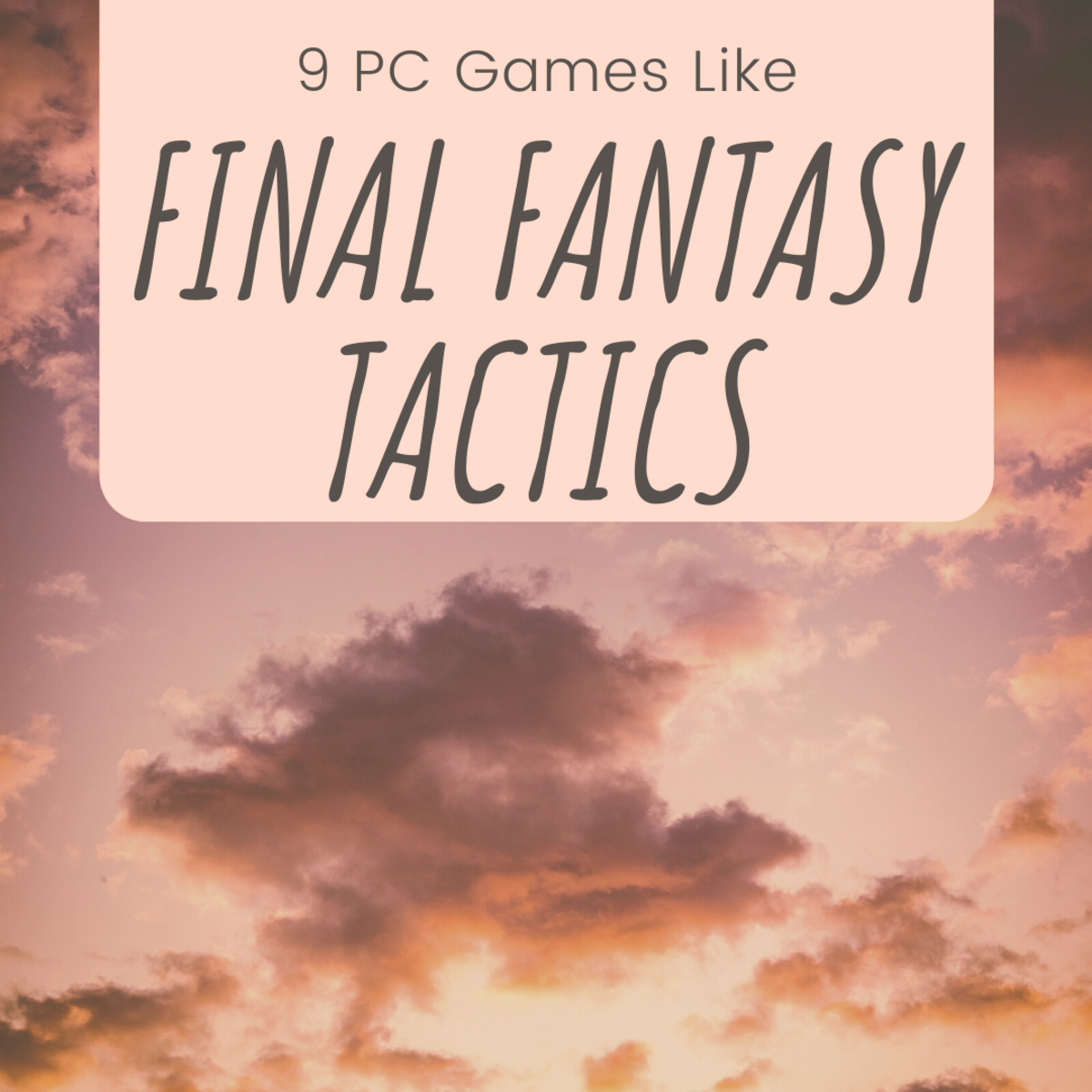 "9 Games for PC Like ""Final Fantasy Tactics"""