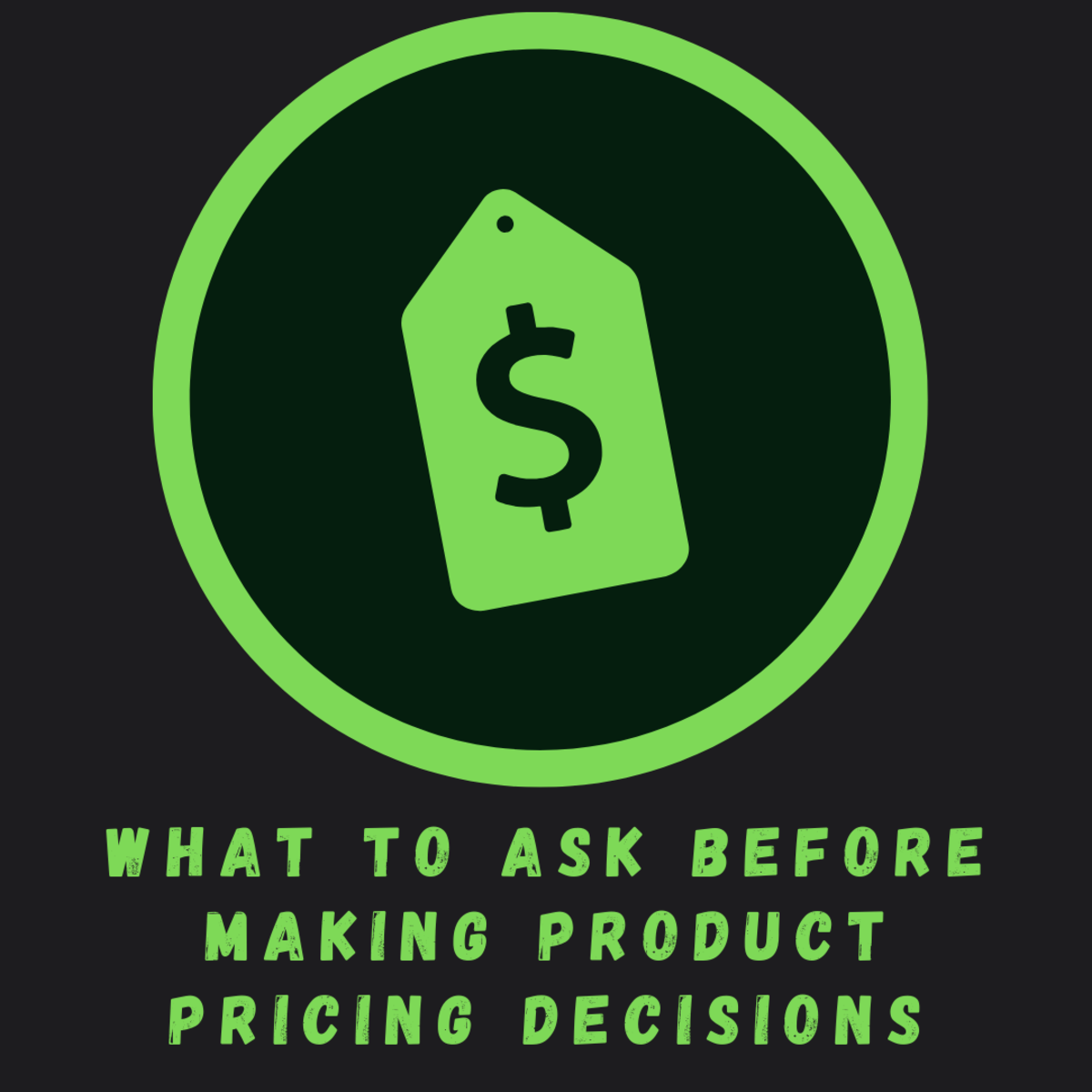 What to Ask Before Making Product Pricing Decisions