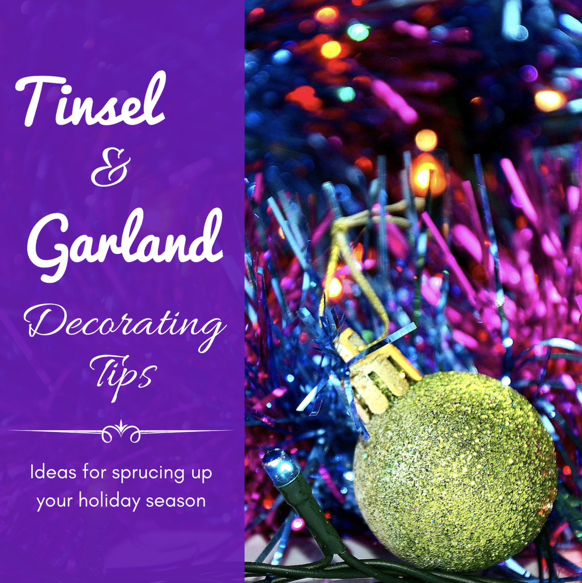 This article will provide some ideas of how to kick your holiday decorations up a notch with clever applications of tinsel and garland.