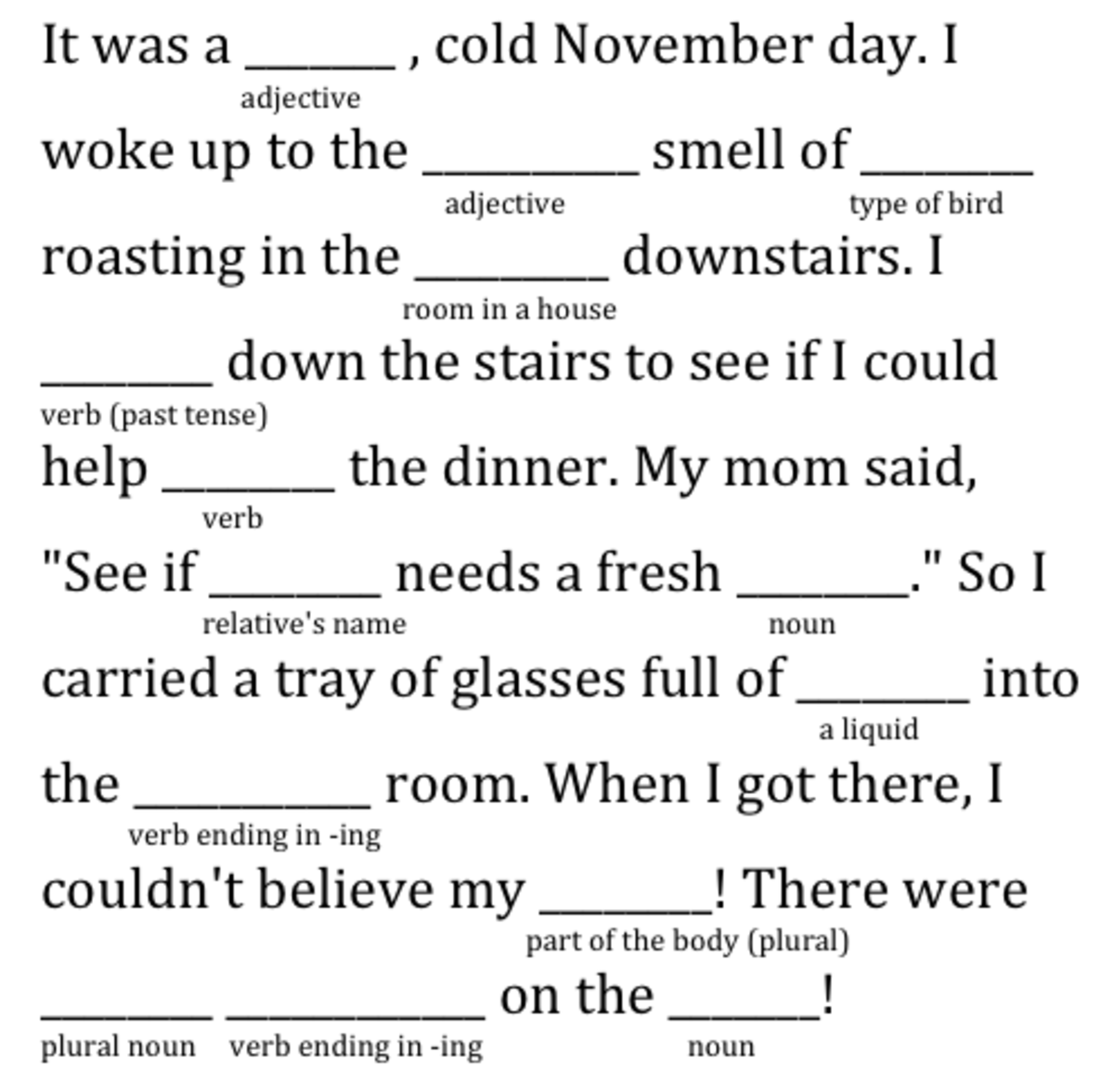 Mad Libs are easy to write. Use mine, or make up your own!