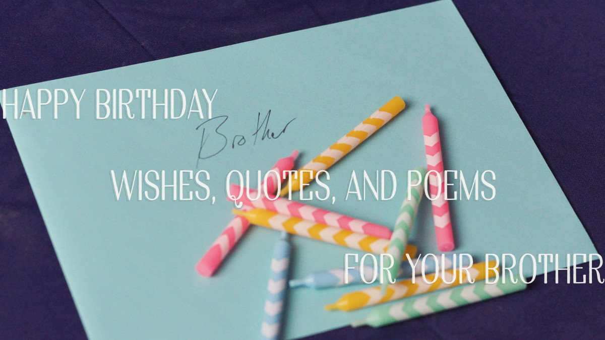 Don't know what to write on your brother's birthday card? Take ideas from this collection of birthday messages, wishes, poems, quotes, and more.