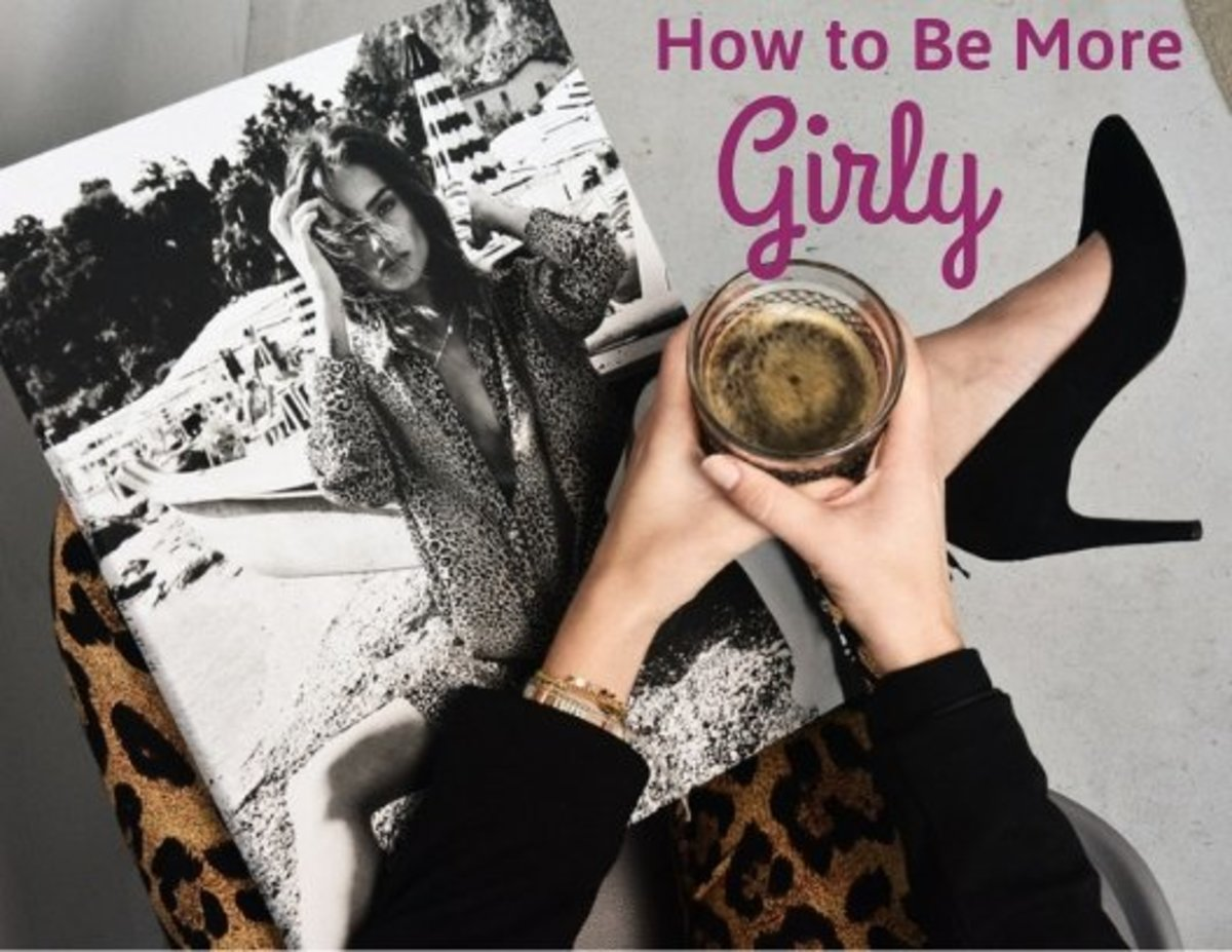 Being girly is a lot of work, but if you're determined, you can do it!