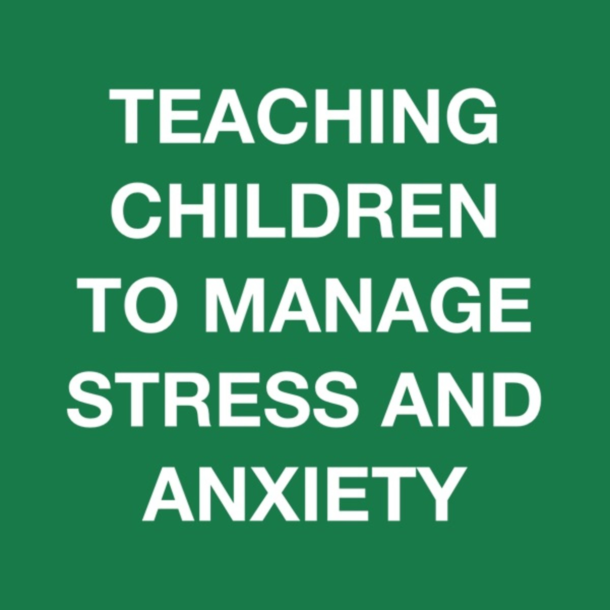 Managing stress is a crucial life skill to teach to our kids.