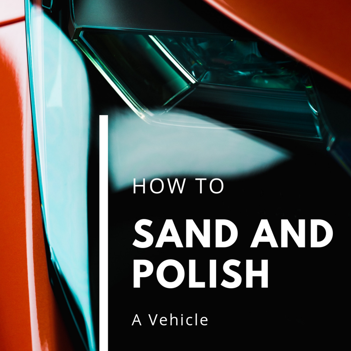How to sand and polish a vehicle.