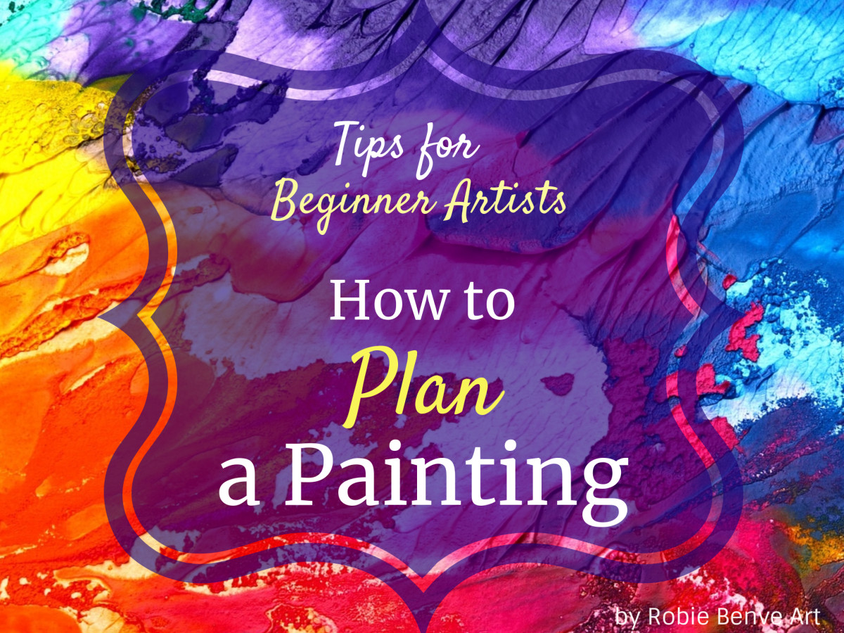 How to Plan a Painting, Tips for Beginner Artists