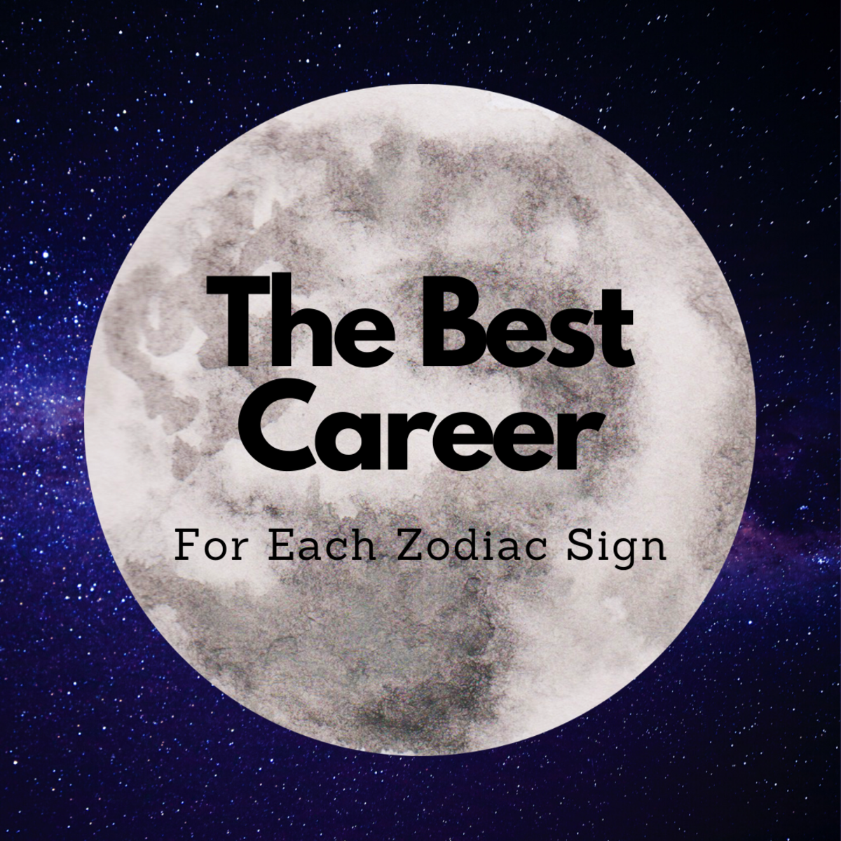 Learn which career is best for you based on your sign!
