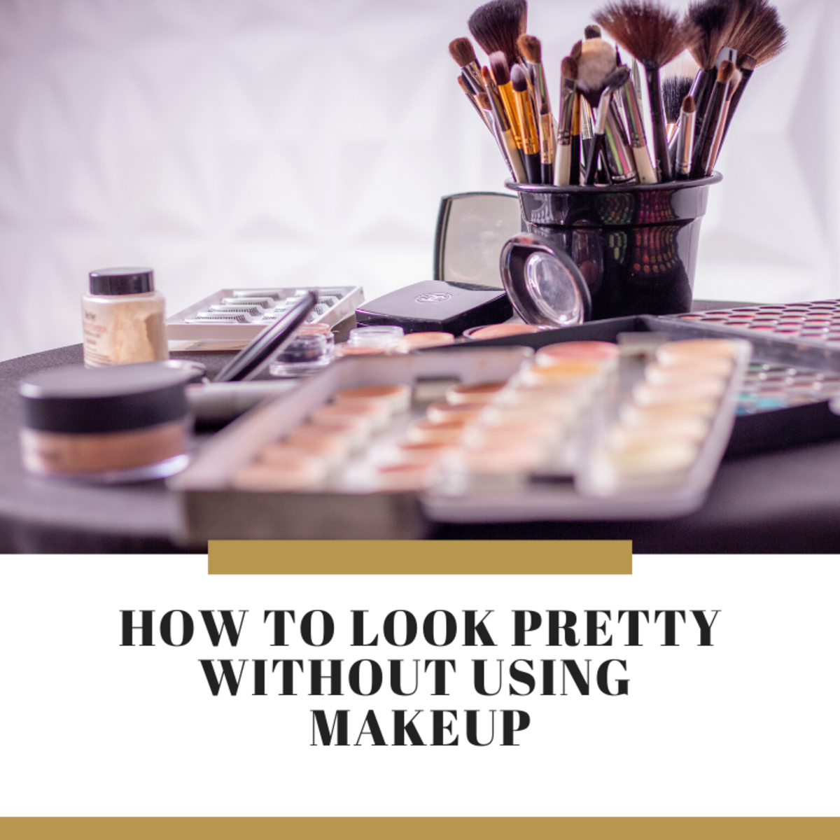 How to Look Pretty Without the Use of Makeup