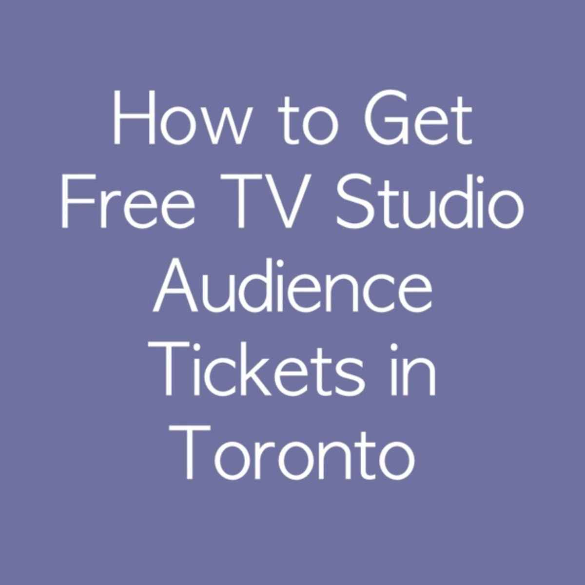 How to Get Free TV Studio Audience Tickets in Toronto