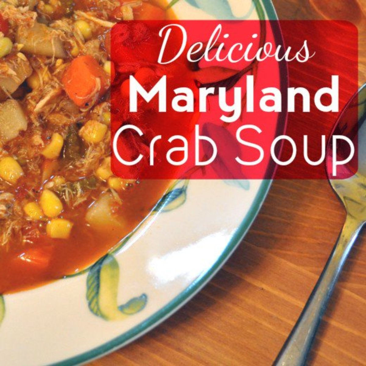 Best Maryland Crab Soup Recipe Ever