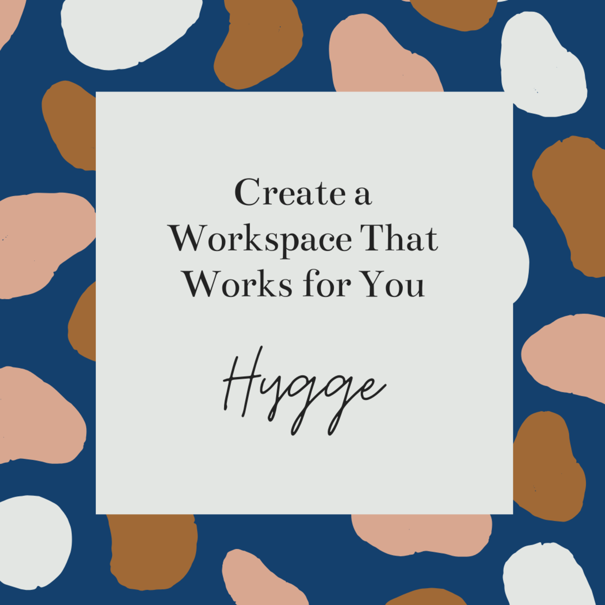 Create a Workplace That Works for You With Hygge