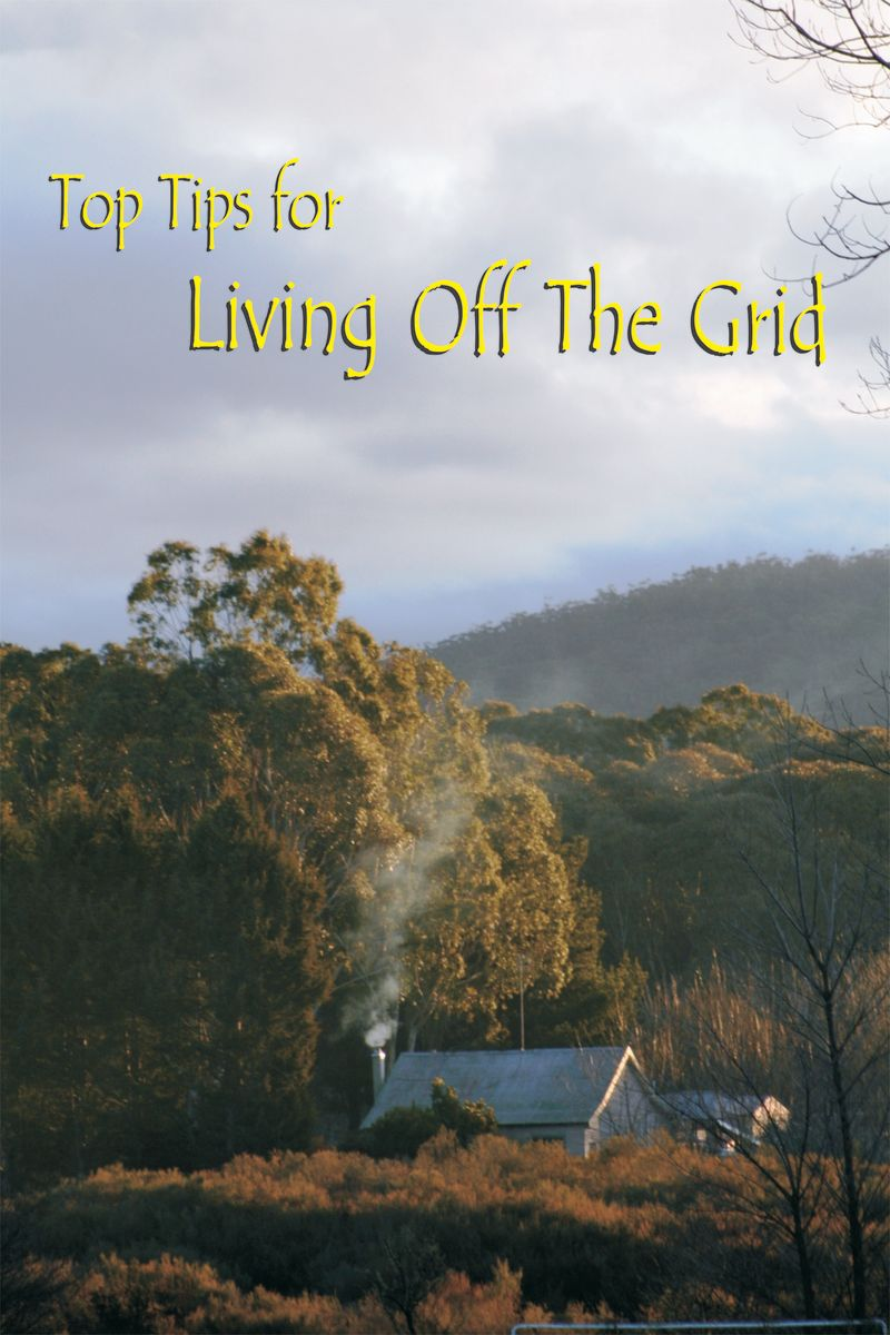 Top Tips for Living Off the Grid