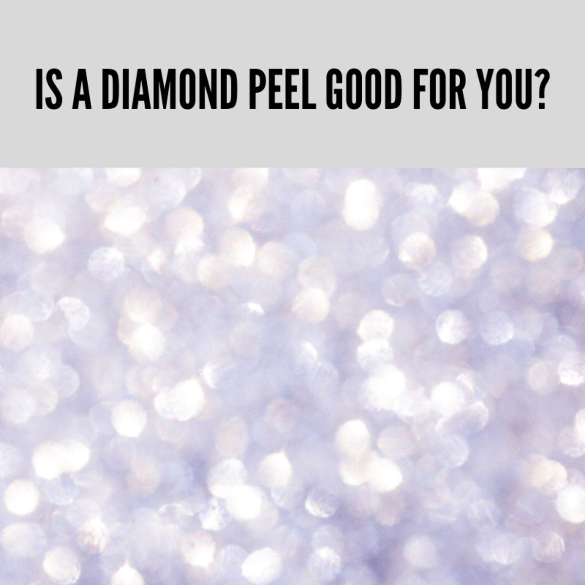 Diamond Peel Risks and Benefits
