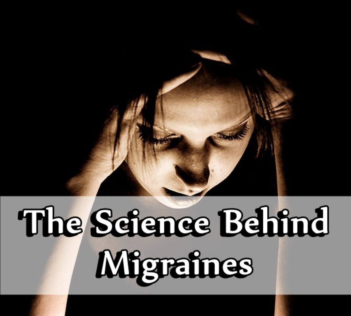 The Science Behind Migraines