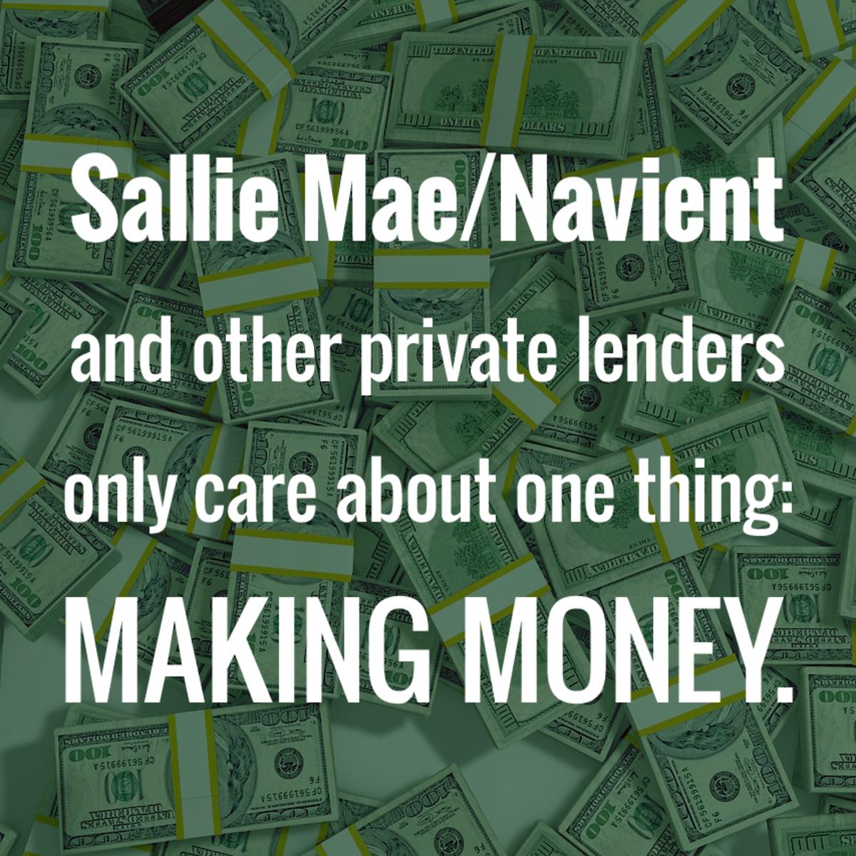 Sallie Mae/Navient和其他私人贷款机构只关心一件事:赚钱。