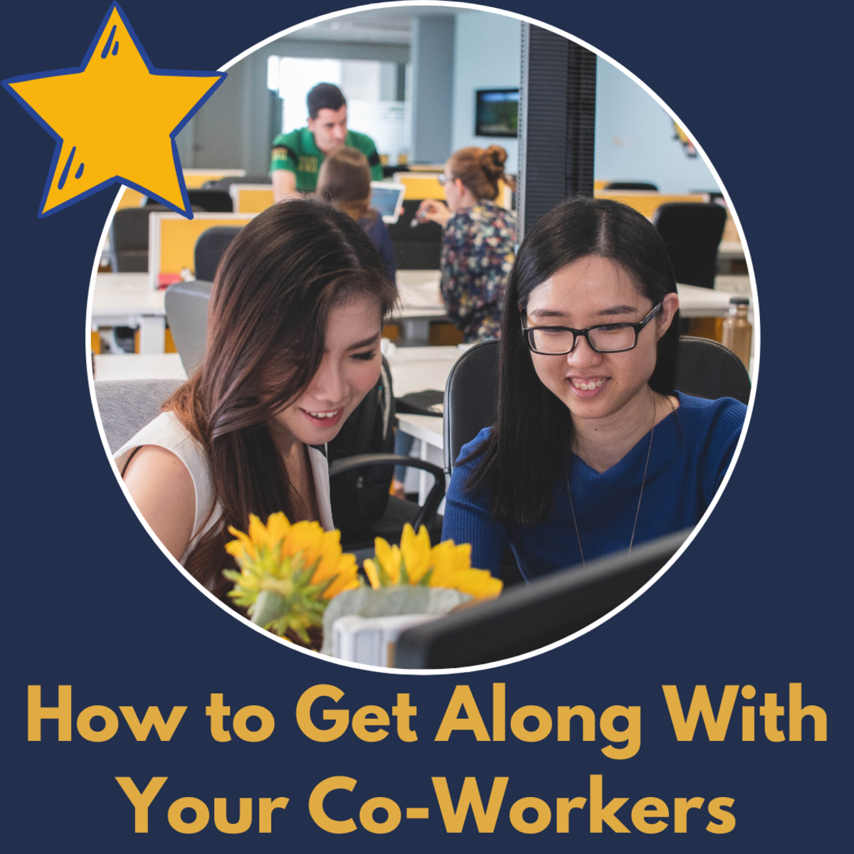 Learn how to get along with your coworkers and create a better business.