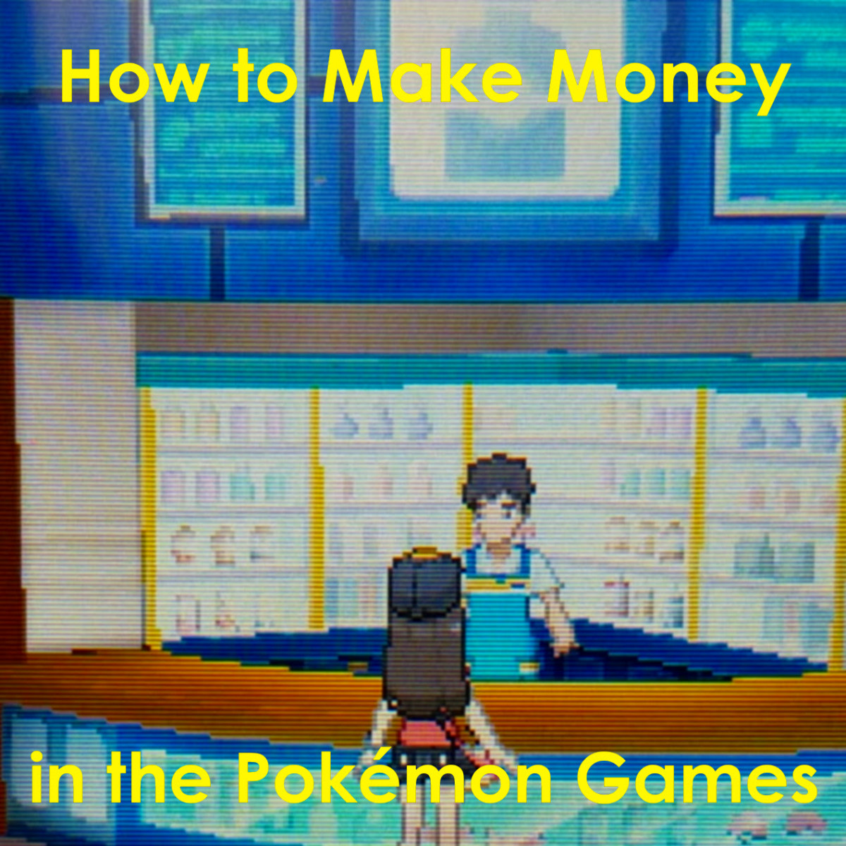 How to Make Money in the Pokémon Games