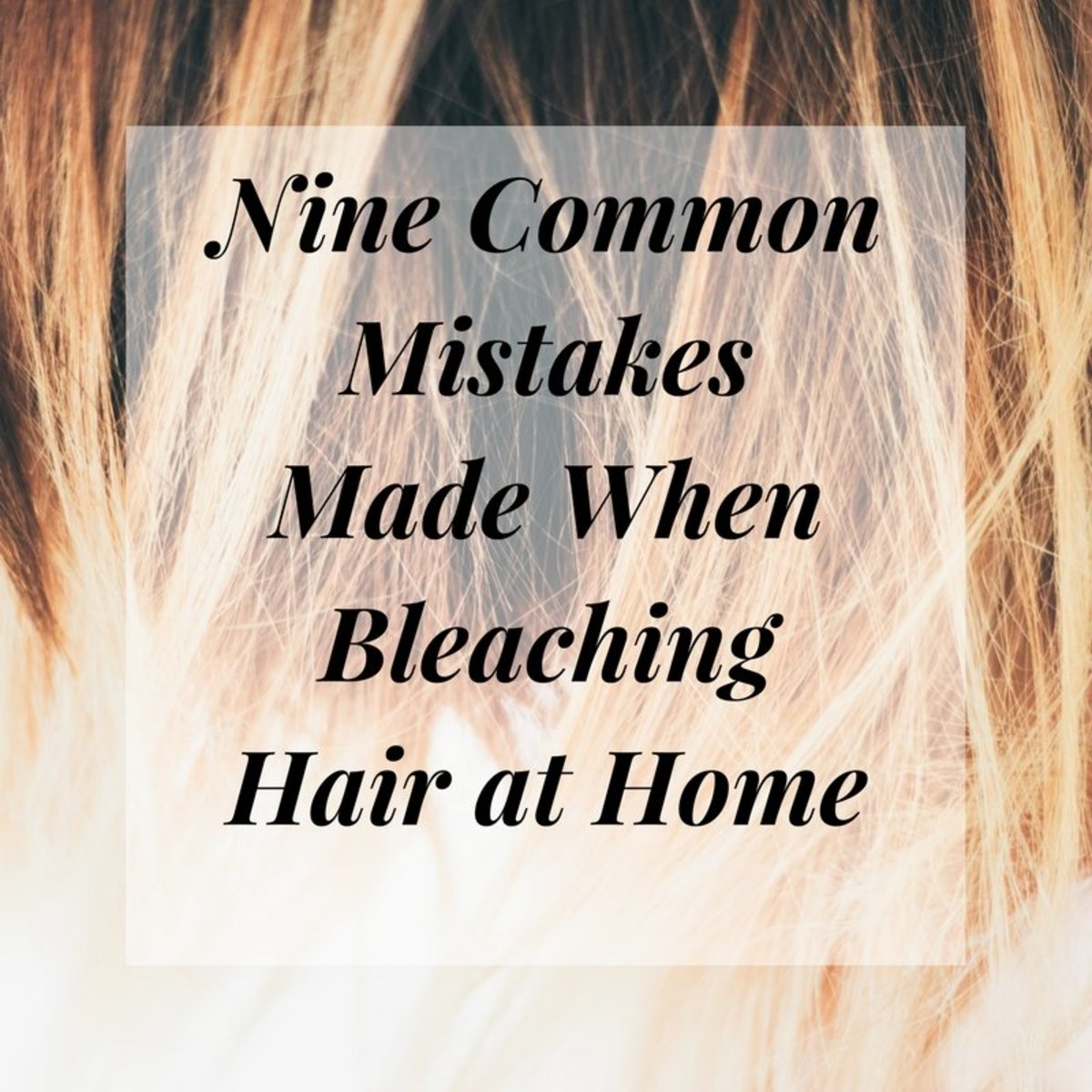 If you've opted to bleach at home rather than at the salon, be sure to avoid these nine rookie mistakes that many people make when they try to lighten their own hair.