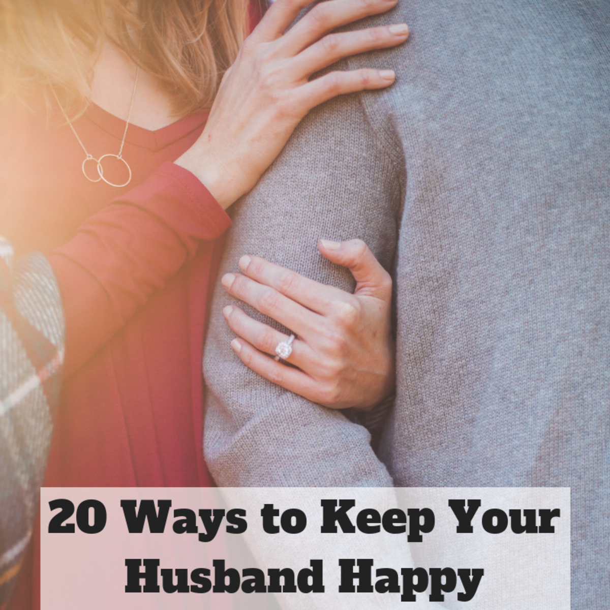 Use these methods to keep your husband happy and your marriage full of love.
