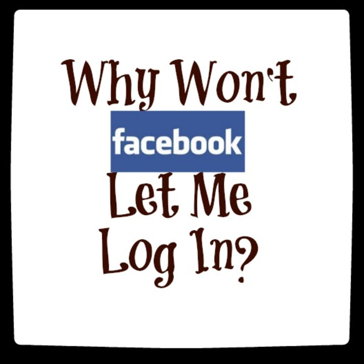 Why Won't Facebook Let Me Log In?
