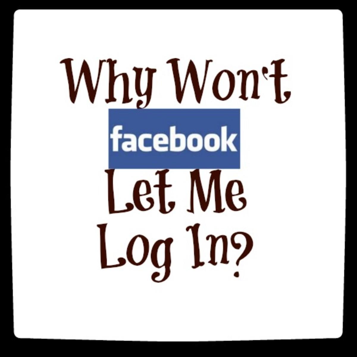 Why Won't Facebook Let Me Log In?