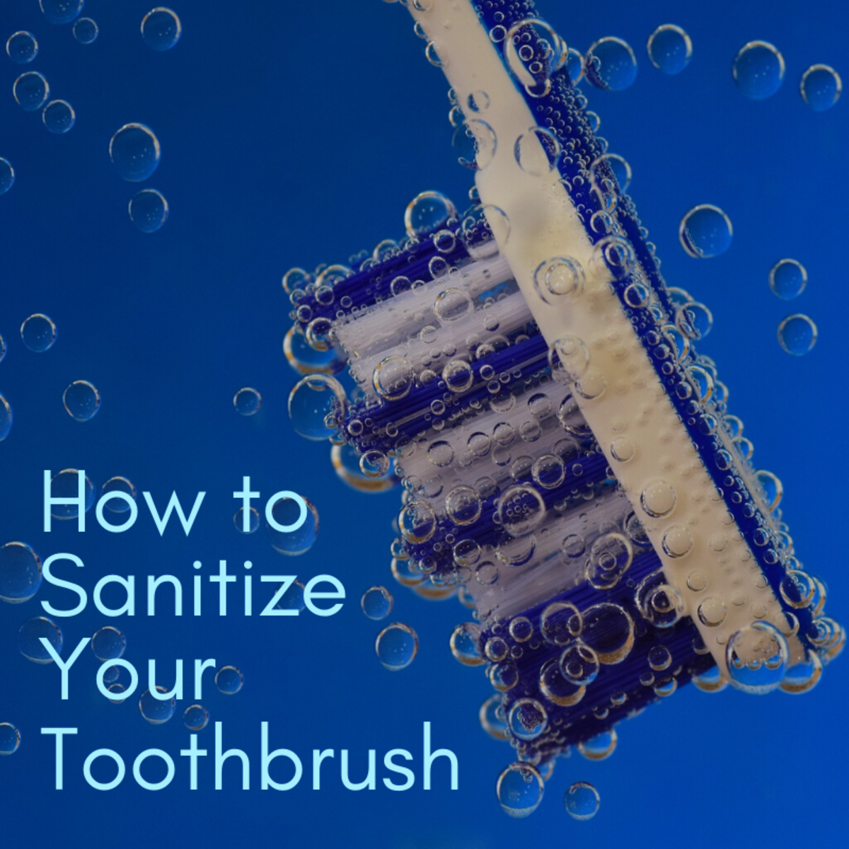 How to Sanitize and Disinfect a Toothbrush