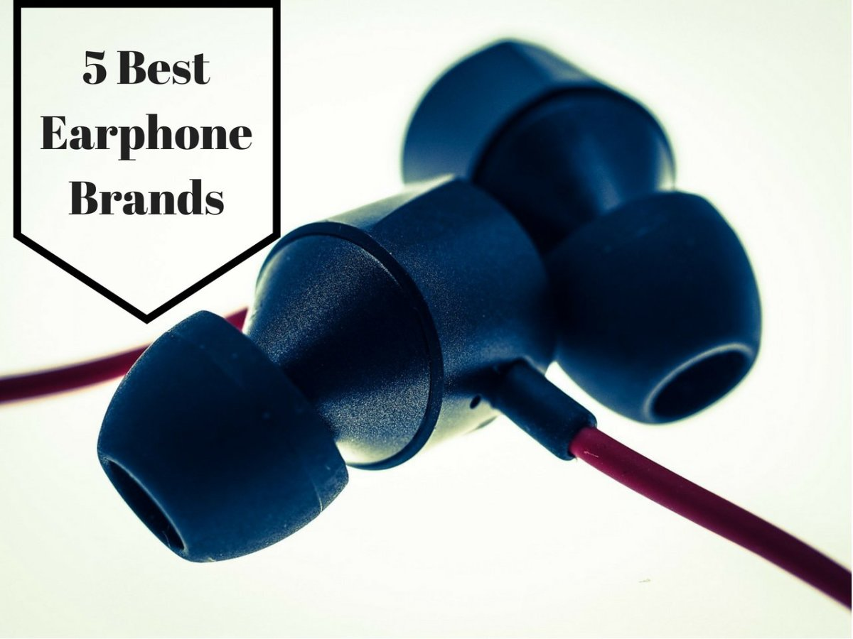 5 Top Earphone Brands That Provide the Best Sound Quality
