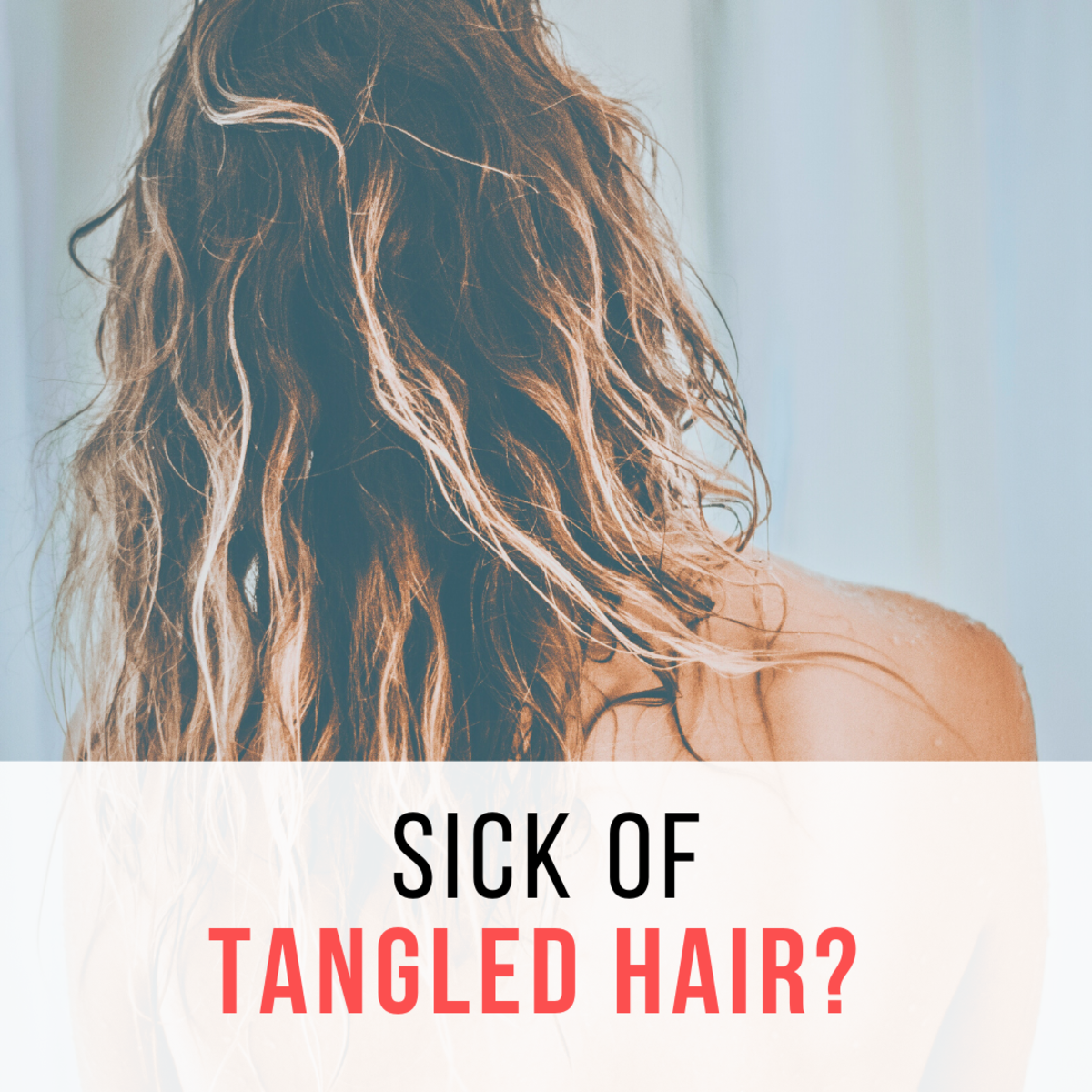 Untangling your hair doesn't have to be a pain if you follow these tips.