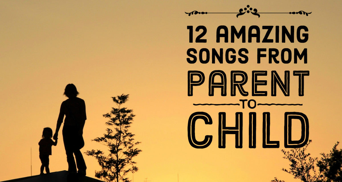Best 12 Songs From Parent To Child