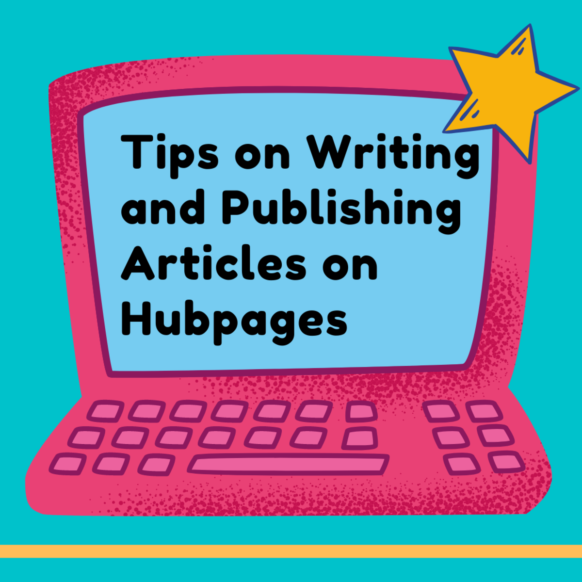 Ten Tips on Writing and Publishing Articles on Hubpages