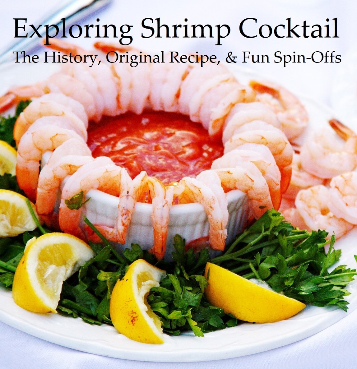 Exploring Shrimp Cocktail: The History, Original Recipe, and Spin-Offs
