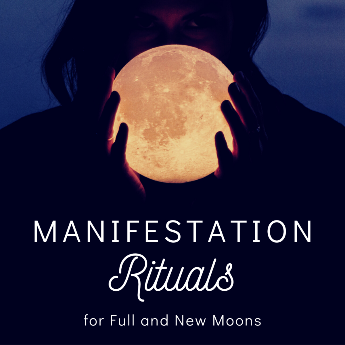 How to Manifest With New Moon and Full Moon Rituals