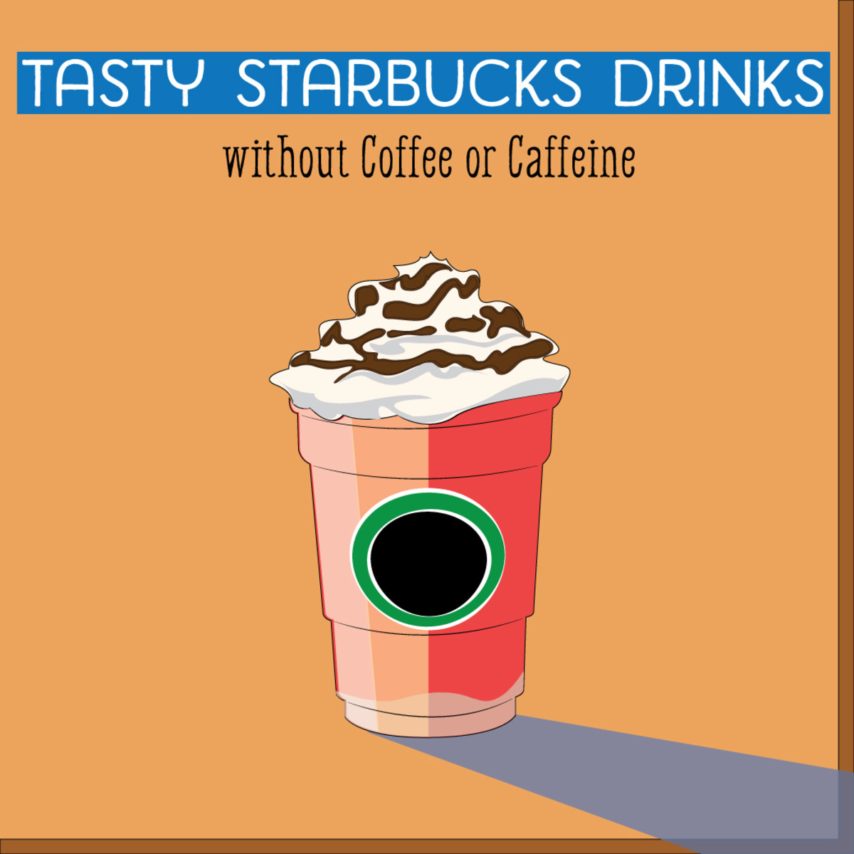 Tasty beverages for the Starbucks lover who prefers drinks without coffee or caffeine.