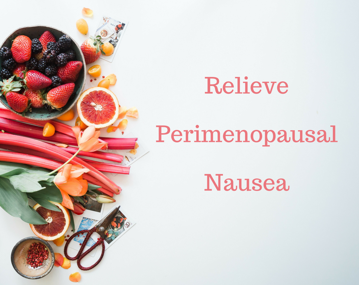 Your nausea may be caused by perimenopause.